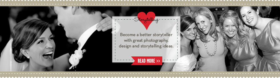 Storytelling - Become a better storyteller with great photography, design and storytelling ideas.