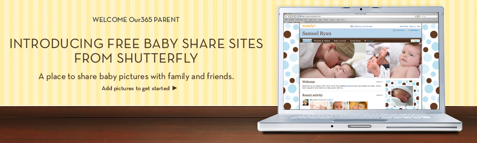Welcome Our365 Parent - Introducing Free baby Share Sites From Shutterfly