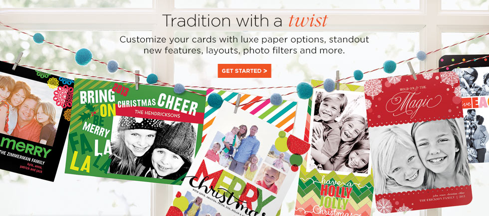 TRADITION WITH A TWIST. CUSTOMIZE YOUR CARDS WITH LUXE PAPER OPTIONS, STANDOUT NEW FEATURES, LAYOUTS, PHOTO FILTERS AND MORE. GET STARTED.